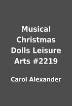 Musical Christmas Dolls Leisure Arts #2219…