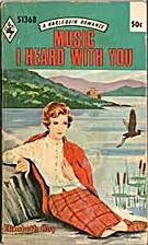 Music I Heard with You by Elizabeth Hoy