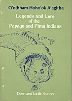 Legends and lore of the Papago and Pima…