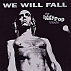 We Will Fall: The Iggy Pop Tribute by…
