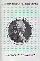 Condorcet, 1743-1794 by Elisabeth Badinter