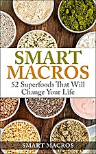 Smart Macros: 52 Superfoods That Will Change…