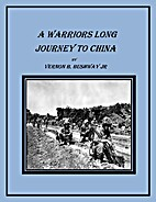 A Warriors Long Journey to China by Bushway…