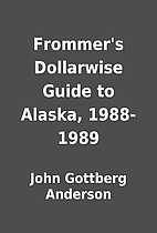 Frommer's Dollarwise Guide to Alaska,…