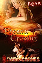Phoenix Crossing by Cara Carnes