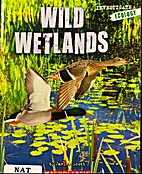 Wild Wetlands (Investigate Ecology) by…