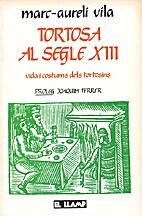 Tortosa al segle XIII : vida i costums dels…