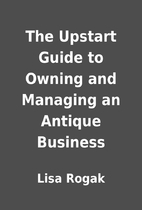 The Upstart Guide to Owning and Managing an…