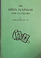 The Green Scapular and its Favors by Marie…
