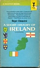 A Short History of Ireland by Roger Chauvire