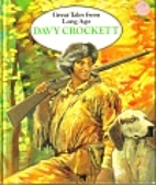 Davy Crockett (Great Tales from Long Ago) by…