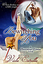 Bewitching You by Viola Estrella