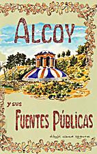 ALCOY Y SUS FUENTES PUBLICAS EN LA PLUMILLA…