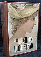 The Leighton Homestead by Mary J. Holmes