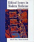 Ethical Issues in Modern Medicine by John D.…