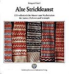 Alte Strickkunst. 120 volkstümliche Muster…