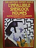 L'infallibile Sherlock Holmes by Arthur…