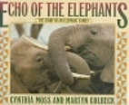 Echo of the Elephants: The Story of an…