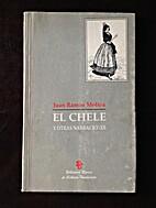El Chele y Otras Narraciones by Juan Ramon…