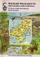 Wildlife Walkabouts: Lizard to Mid-Cornwall:…