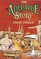 The Adelaide story by Colin Thiele