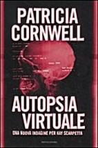 Autopsia virtuale by Cornwell Patricia