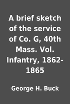 A brief sketch of the service of Co. G, 40th…