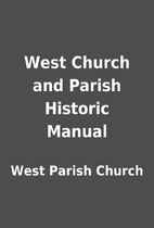 West Church and Parish Historic Manual by…