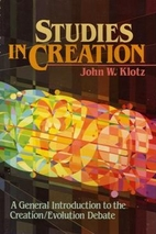 Studies in Creation by John W. Klotz
