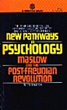 New Pathways in Psychology Maslow and the…