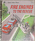 Fire Engines to the Rescue (Little Golden…