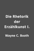 Die Rhetorik der Erzählkunst I. by…