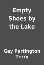Empty Shoes by the Lake by Gay Partington…