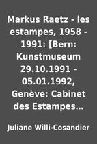 Markus Raetz - les estampes, 1958 - 1991:…