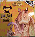 Watch Out, Jar Jar (Star Wars Episode 1) by…