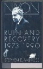 Nixon: Ruin and Recovery, 1973-90 by Stephen…