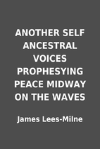 ANOTHER SELF ANCESTRAL VOICES PROPHESYING…