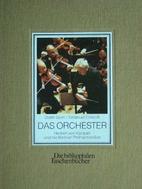 Das Orchester : Herbert von Karajan und die…