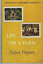 Life on a Farm (National Audubon Society…