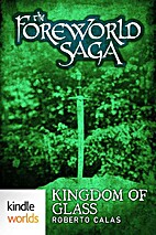 The Foreworld Saga: Kingdom of Glass by…