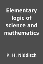 Elementary logic of science and mathematics…