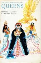 A cavalcade of queens by Eleanor Farjeon