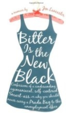 Bitter is the New Black: Confessions of a…