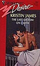 The Last Groom on Earth by Kristin James