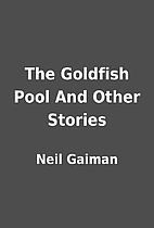 The Goldfish Pool And Other Stories by Neil…