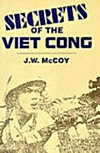 Secrets of the Viet Cong by James W. McCoy