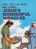 Jesus' Wonderful Miracles by Leonard…