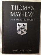 Thomas Mayhew, patriarch to the Indians…