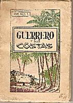 Guerrero y sus Costas by Luis Ruis Tavera