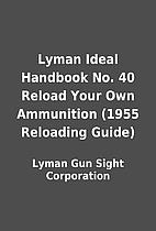 Lyman Ideal Handbook No. 40 Reload Your Own…